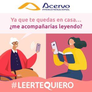 Acervo Intergeneracional lanza la versión online del programa 'LeerteQuiero' para afrontar el confinamiento por COVID-19