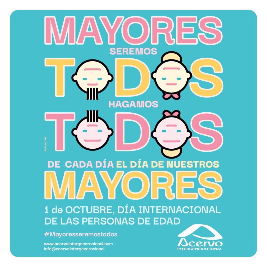 """""""Mayores Seremos Todos -Todos seremos Mayores. Desde el Respeto Intergeneracional"""" - Día Internacional de las Personas de Edad 2020"""
